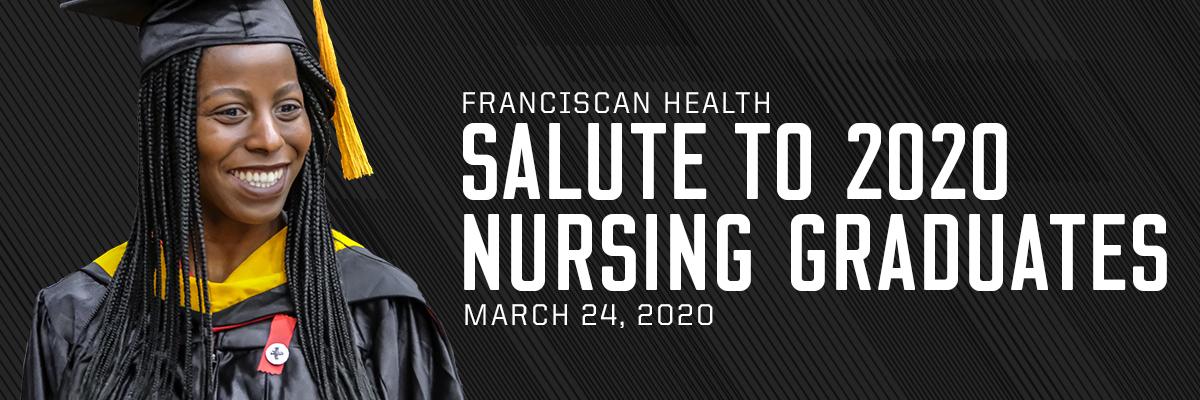 Franciscan Health Salute to 2020 Nursing Graduates